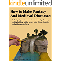 How to Make Fantasy and Medieval Dioramas (English Edition)
