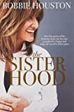 The Sisterhood: A Mandate for Women Who Want to Make Their World a Better Place