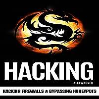 Hacking: Hacking Firewalls & Bypassing Honeypots