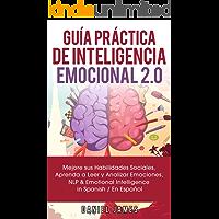 Guía Práctica de Inteligencia Emocional 2.0: Mejore sus Habilidades Sociales, Aprenda a Leer y Analizar Emociones, NLP & Emotional Intelligence in Spanish/En Espanol