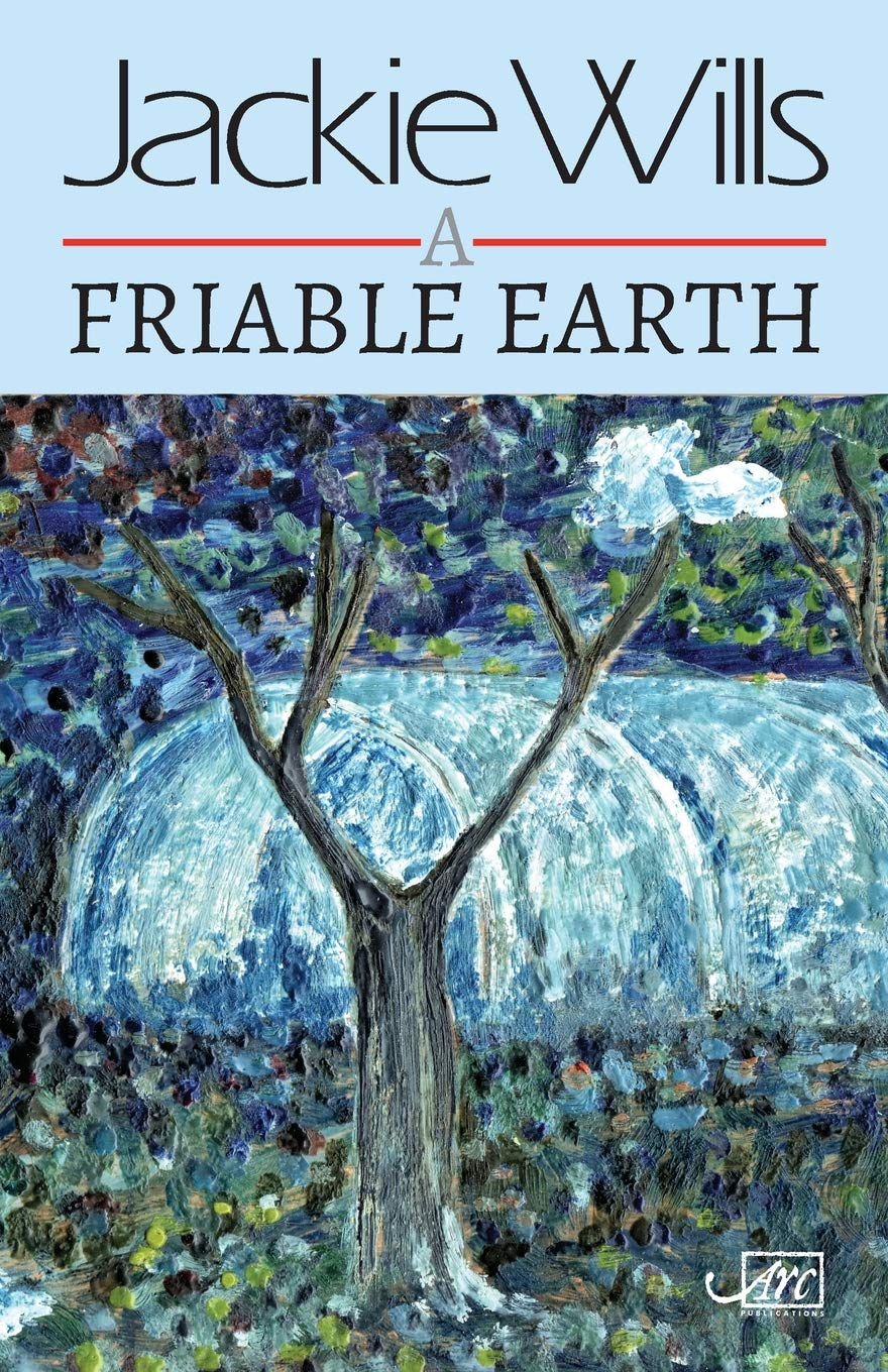 A Friable Earth: Amazon.co.uk: Wills, Jackie: 9781911469940: Books