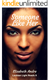 Someone Like Her (Lesbian Light Reads Book 9)