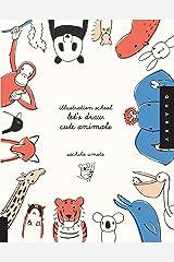 Illustration School:  Let's Draw Cute Animals Paperback