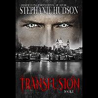 Transfusion: A Vampire King Paranormal Romance (Transfusion Saga Book 1) (English Edition)