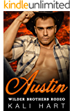 Austin (Wilder Brothers Rodeo Book 3)