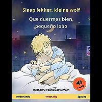 Slaap lekker, kleine wolf – Que duermas bien, pequeño lobo (Nederlands – Spaans): Tweetalig kinderboek, met luisterboek…