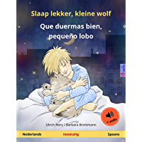 Slaap lekker, kleine wolf – Que duermas bien, pequeño lobo. Tweetalig kinderboek (Nederlands – Spaans), met luisterboek als download (Sefa prentenboeken in twee talen)