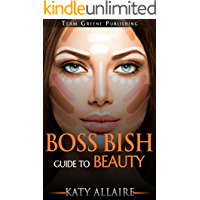 Boss Bish Guide to Beauty
