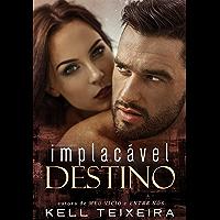 Implacável Destino (Série Destinos Livro 2)