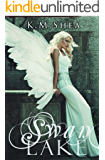 Swan Lake (Timeless Fairy Tales Book 7)