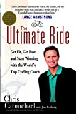 The Ultimate Ride: Get Fit, Get Fast, and Start Winning with the World's Top Cycling Coach