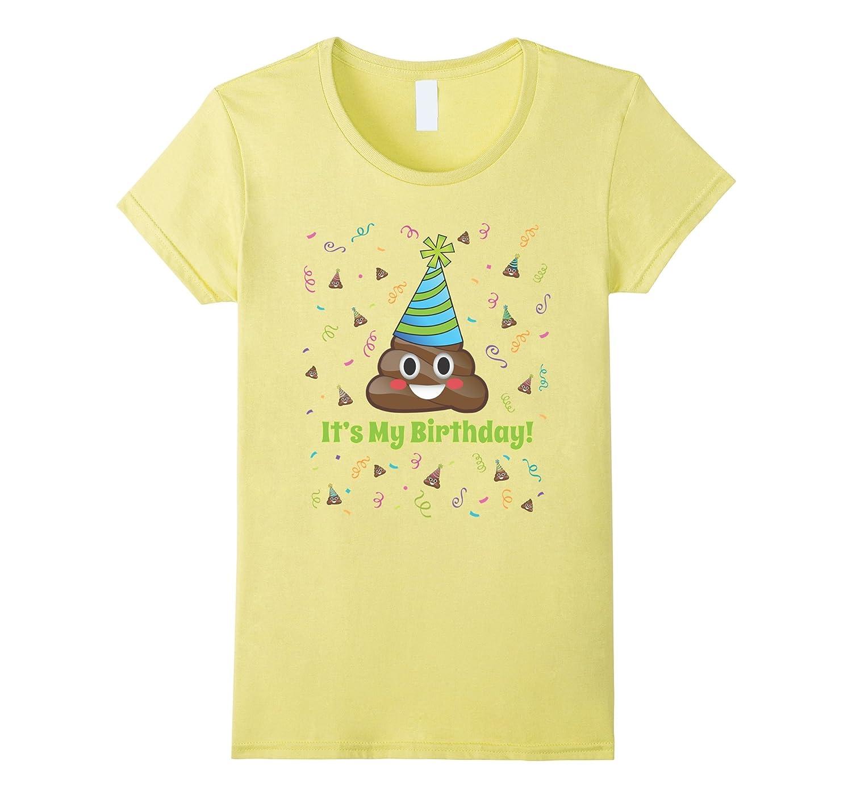 Poop Emoji Its My Birthday Shirt Girls Boys Teens Adult