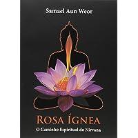 Rosa ígnea: o Caminho Espiritual do Nirvana