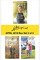 Harlequin Love Inspired April 2018 - Box Set 2 of 2: Anna's Forgotten Fiancé\The Bachelor's Perfect Match\Reunited by a Secret Child Kindle Edition
