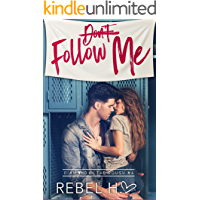 Don't Follow Me: A High School Bully Romance (Diamond In The Rough Book 4)