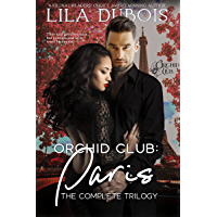 Orchid Club: Paris: The Complete Trilogy (English Edition)