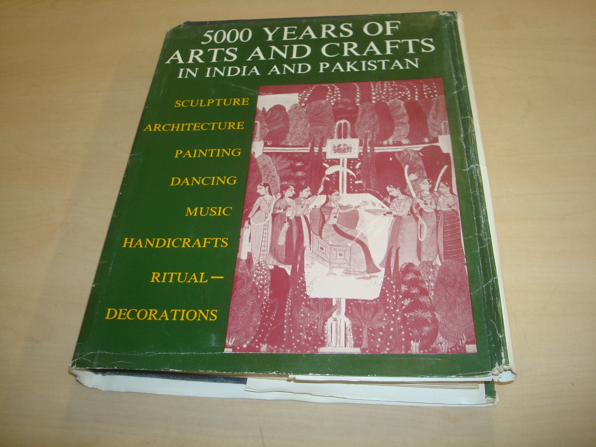 5000 Years Of Arts And Crafts In India And Pakistan A Survey Of Sculpture Architecture Painting Dance Music Handicrafts And Ritual Decorations From The Earliest Times To The Present Day Swarup Shanti