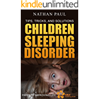 TIPS, TRICKS AND SOLUTIONS TO CHILDREN'S SLEEPING DISORDER: A Sleep Guidebook For Parents And Caregivers