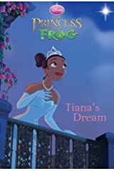 The Princess and the Frog: Tiana's Dream (Chapter Book) Kindle Edition