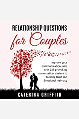 Relationship Questions for Couples: Improve Your Communication Skills with 235 Provoking Conversation Starters to Building Trust and Emotional Intimacy Audible Audiobook