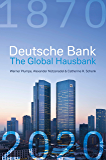 Deutsche Bank: The Global Hausbank, 1870 – 2020