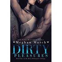 Dirty Pleasures (The Dirty Billionaire Trilogy Book 2) (English Edition)