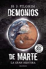 Demonios de Marte: La gran mentira (Spanish Edition) Kindle Edition