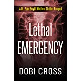 Lethal Emergency: A gripping Dr. Zora Smyth Medical Thriller Prequel (Dr. Zora Smyth Medical Thriller Series Book 0)