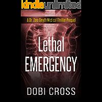 Lethal Emergency: A gripping Dr. Zora Smyth Medical Thriller Prequel (Dr. Zora Smyth Medical Thriller Series Book 0)