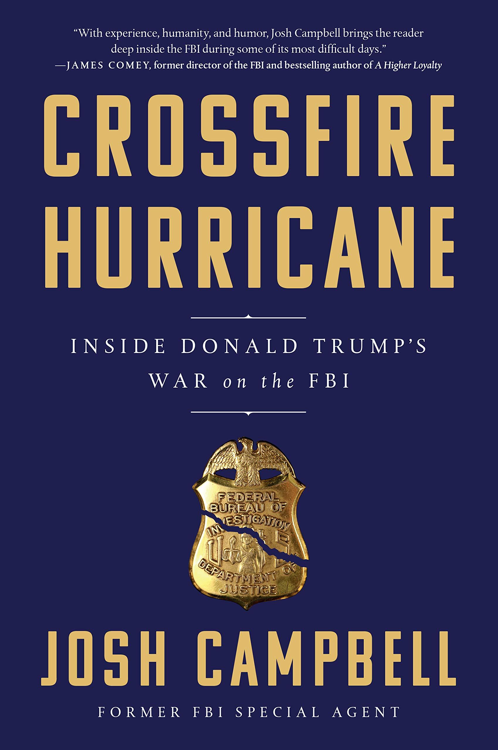 Crossfire Hurricane: Inside Donald Trump's War on the FBI by Algonquin Books
