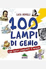 100 lampi di genio che hanno cambiato il mondo (Italian Edition) Kindle Edition