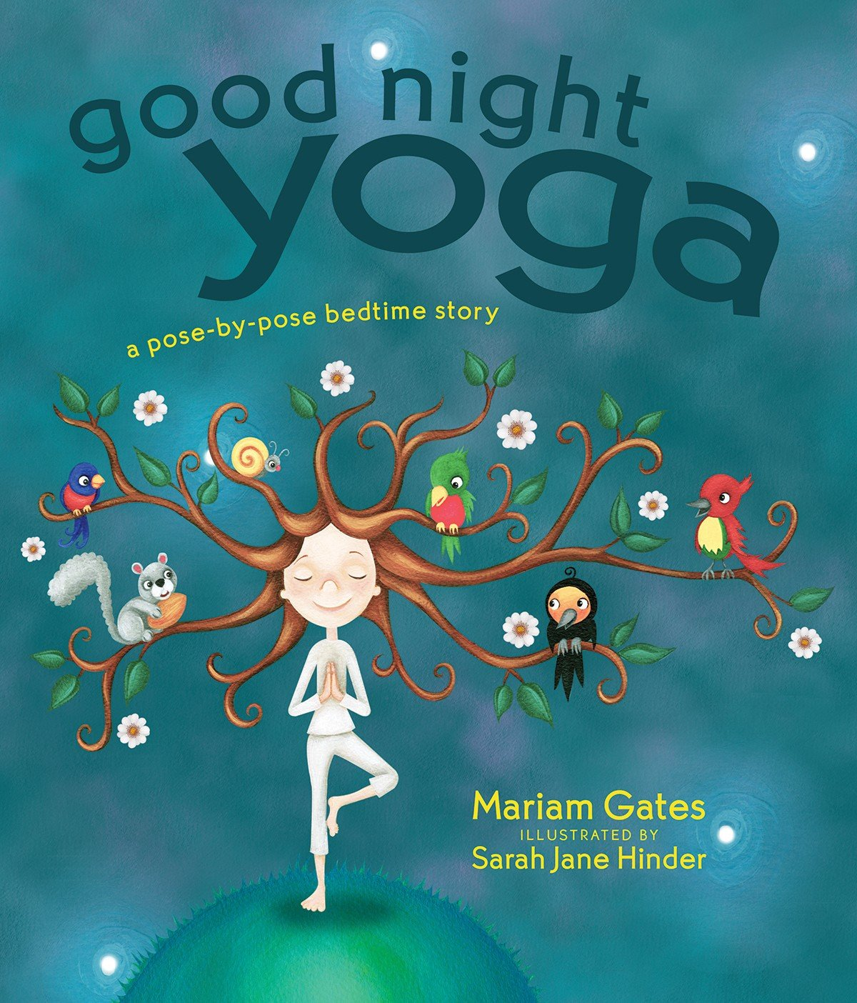Good Night Yoga: A Pose-by-Pose Bedtime Story: Mariam Gates, Sarah ...