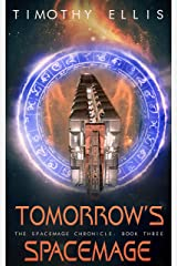 Tomorrow's Spacemage (The Spacemage Chronicle Book 3) Kindle Edition