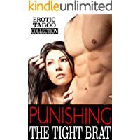 PUNISHING THE TIGHT BRAT (Forbidden Erotic Taboo Collection)