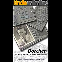 Dorchen: A Childhood Lost in War-Torn Germany