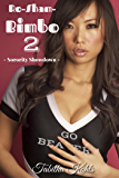 Ro-Sham-Bimbo 2 (Bimbo Transformation Erotica): Sorority Showdown
