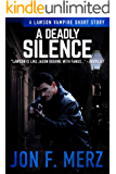A Deadly Silence: A Lawson Vampire Story #33: A Supernatural Espionage Urban Fantasy Series (The Lawson Vampire Series)