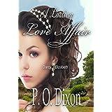 A Lasting Love Affair: Darcy and Elizabeth: A Pride and Prejudice Variation (A Darcy and Elizabeth Love Affair Book 1)