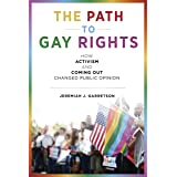 The Path to Gay Rights: How Activism and Coming Out Changed Public Opinion