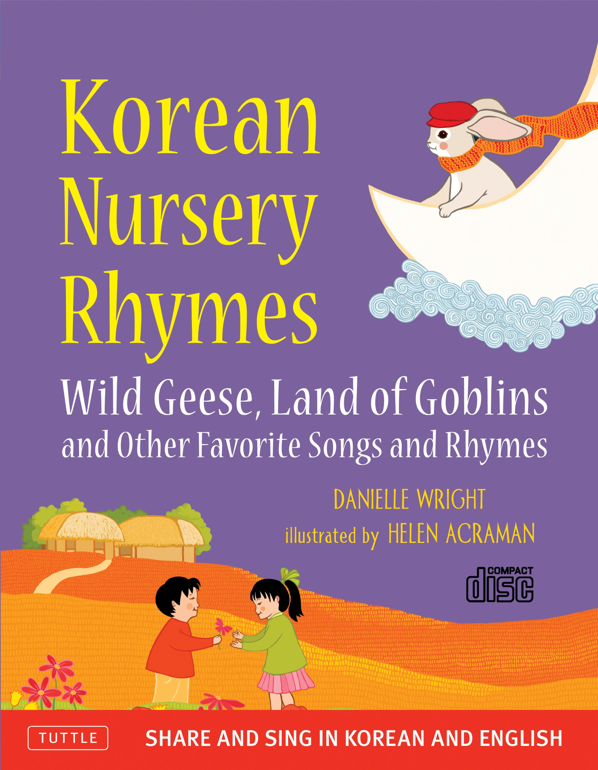 Korean Nursery Rhymes: Wild Geese, Land of Goblins and other Favorite Songs and Rhymes [Korean-English] [MP3 Audio CD Included] by Tuttle Publishing