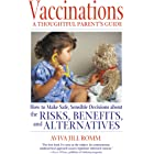 Vaccinations: A Thoughtful Parent's Guide: How to Make Safe, Sensible Decisions about the Risks, Benefits, and Alternatives