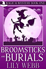 Broomsticks and Burials: Paranormal Cozy Mystery (Magic & Mystery Book 1) Kindle Edition