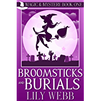 Broomsticks and Burials: Paranormal Cozy Mystery (Magic & Mystery Book 1) (English Edition)