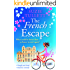 The French Escape: a laugh-out-loud romantic comedy