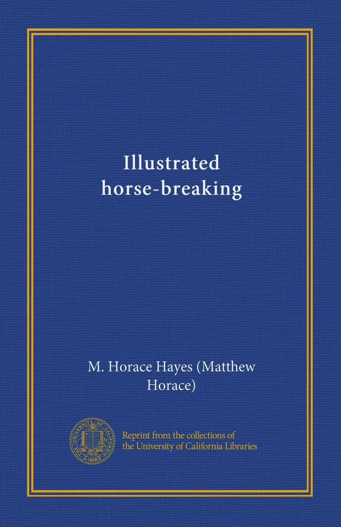 Read Online Illustrated horse-breaking pdf epub