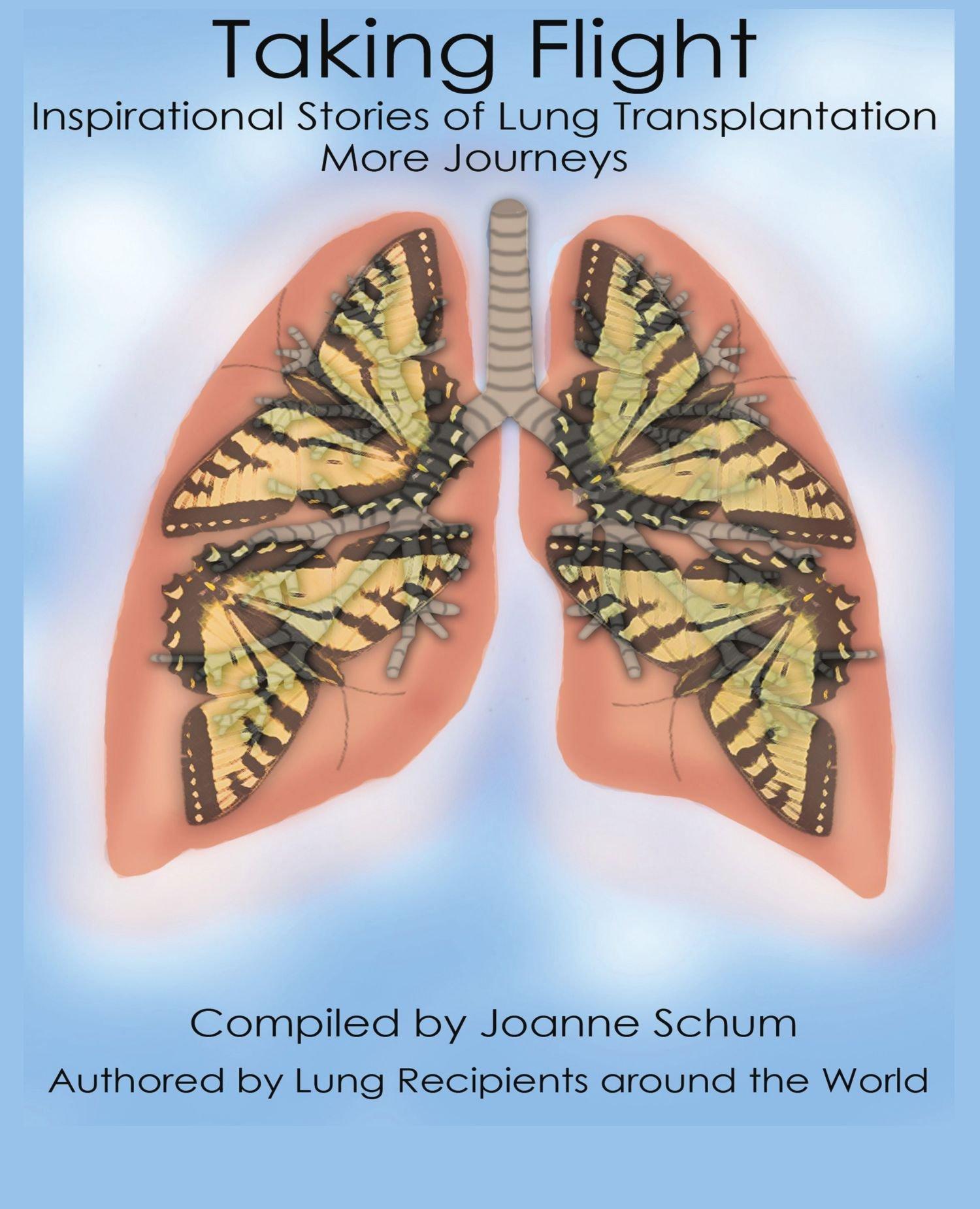 Download Taking Flight: Inspirational Stories Of Lung Transplantation More Journeys ebook