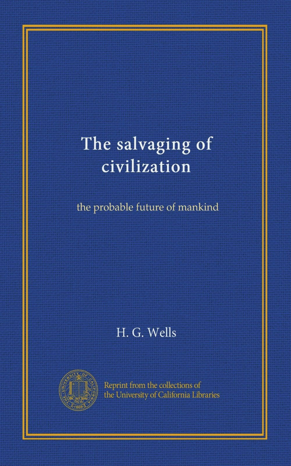 Download The salvaging of civilization: the probable future of mankind PDF