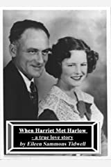 When Harriet Met Harlow, A True Love Story Kindle Edition