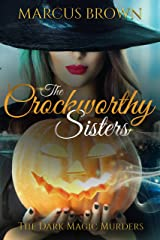 The Dark Magic Murders (The Crockworthy Sisters Book 1) Kindle Edition
