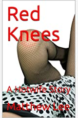 Red Knees: A Hotwife Story Kindle Edition
